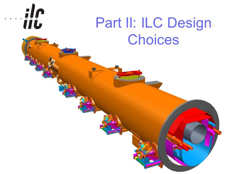 Part II: ILC Design Choices