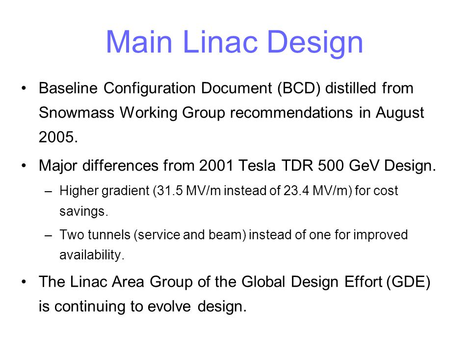 Main Linac Design Baseline Configuration Document (BCD) distilled from Snowmass Working Group recommendations in August 2005.