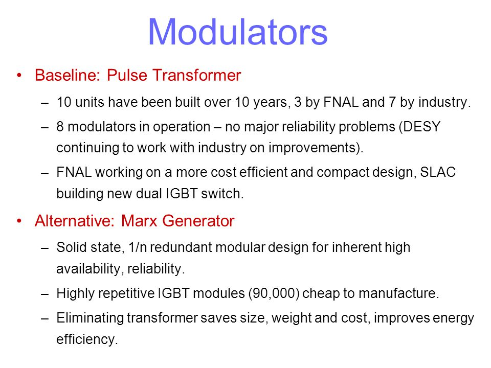 Modulators Baseline: Pulse Transformer Alternative: Marx Generator