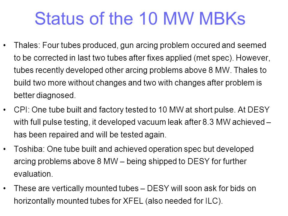 Status of the 10 MW MBKs