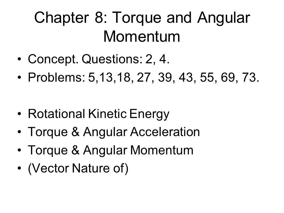 Chapter 8: Torque and Angular Momentum