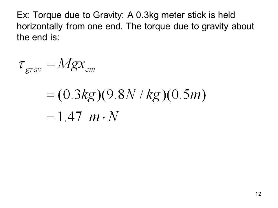 Ex: Torque due to Gravity: A 0