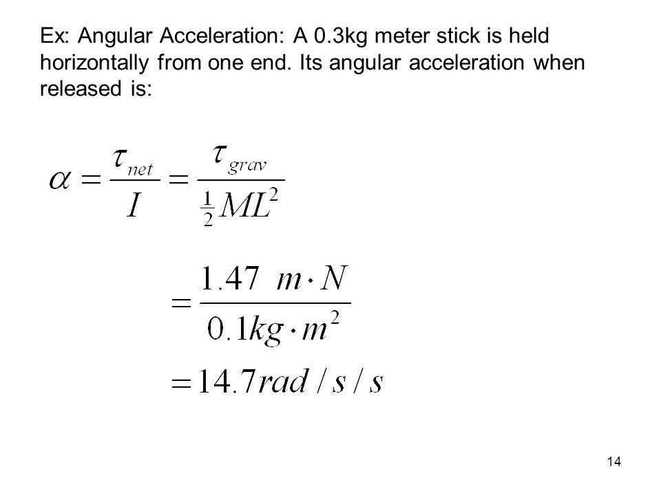 Ex: Angular Acceleration: A 0