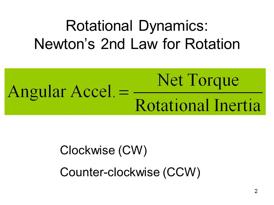 Rotational Dynamics: Newton's 2nd Law for Rotation