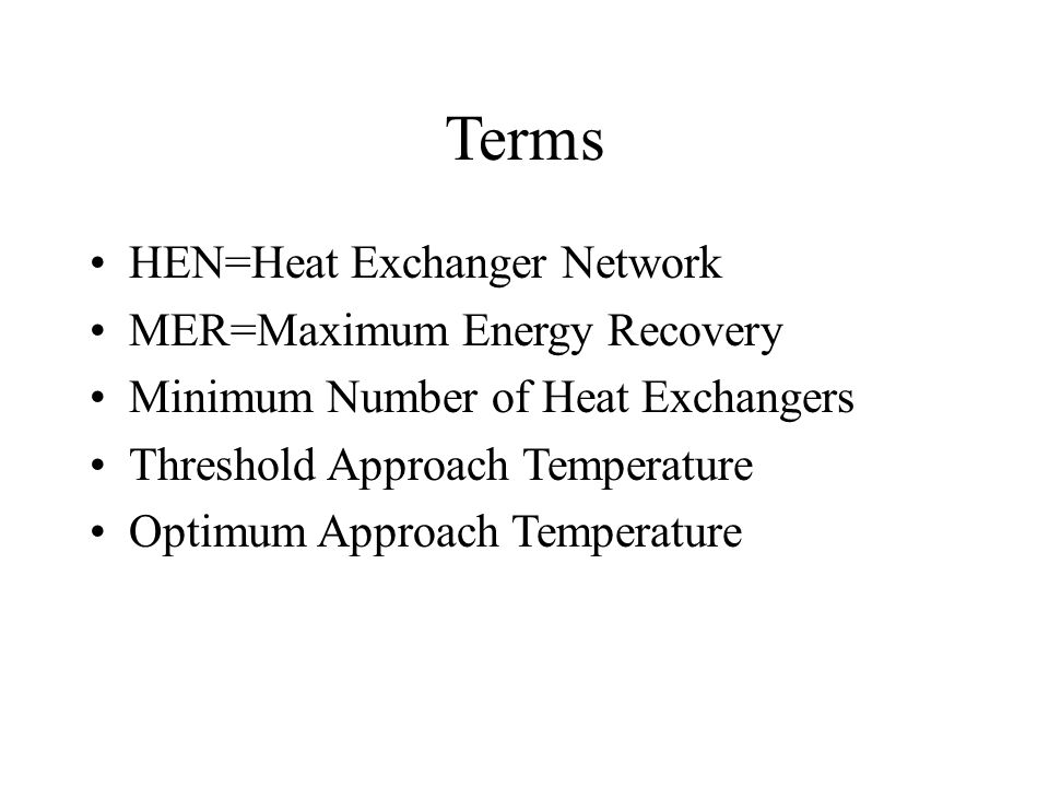 Terms HEN=Heat Exchanger Network MER=Maximum Energy Recovery