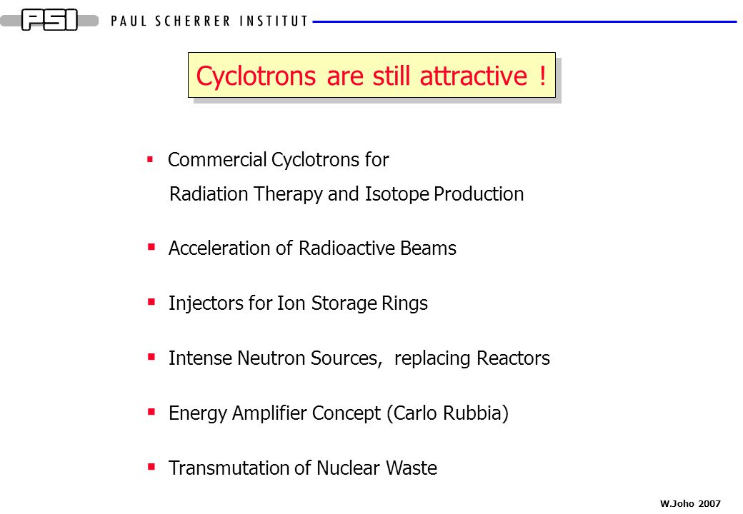 Cyclotrons are still attractive !