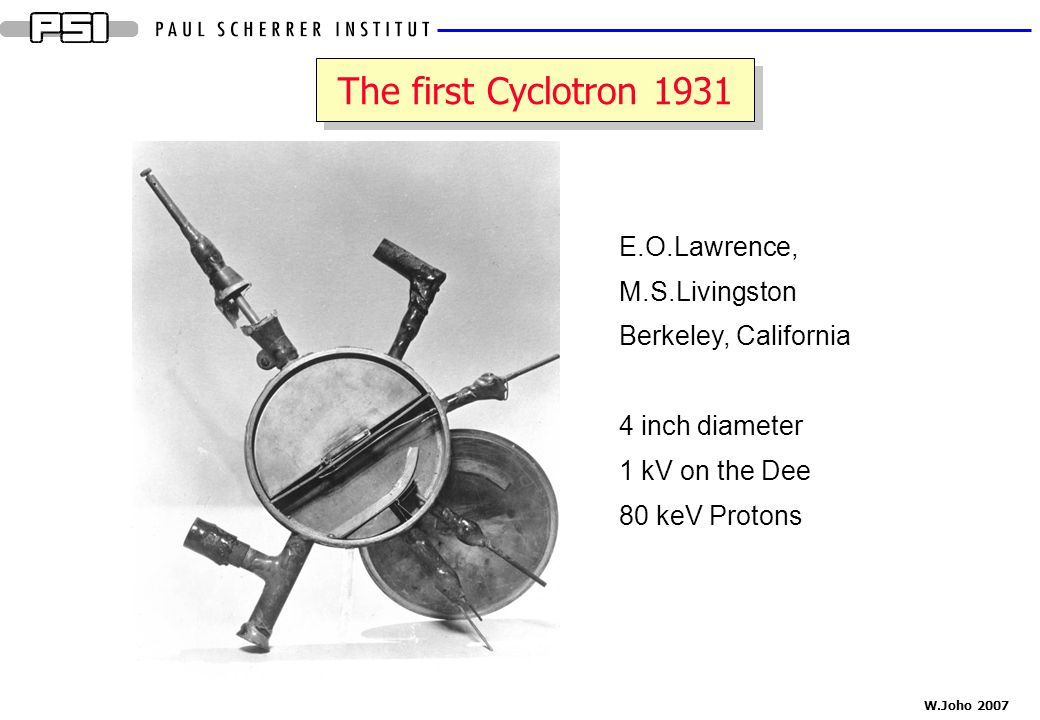 The first Cyclotron 1931 E.O.Lawrence, M.S.Livingston