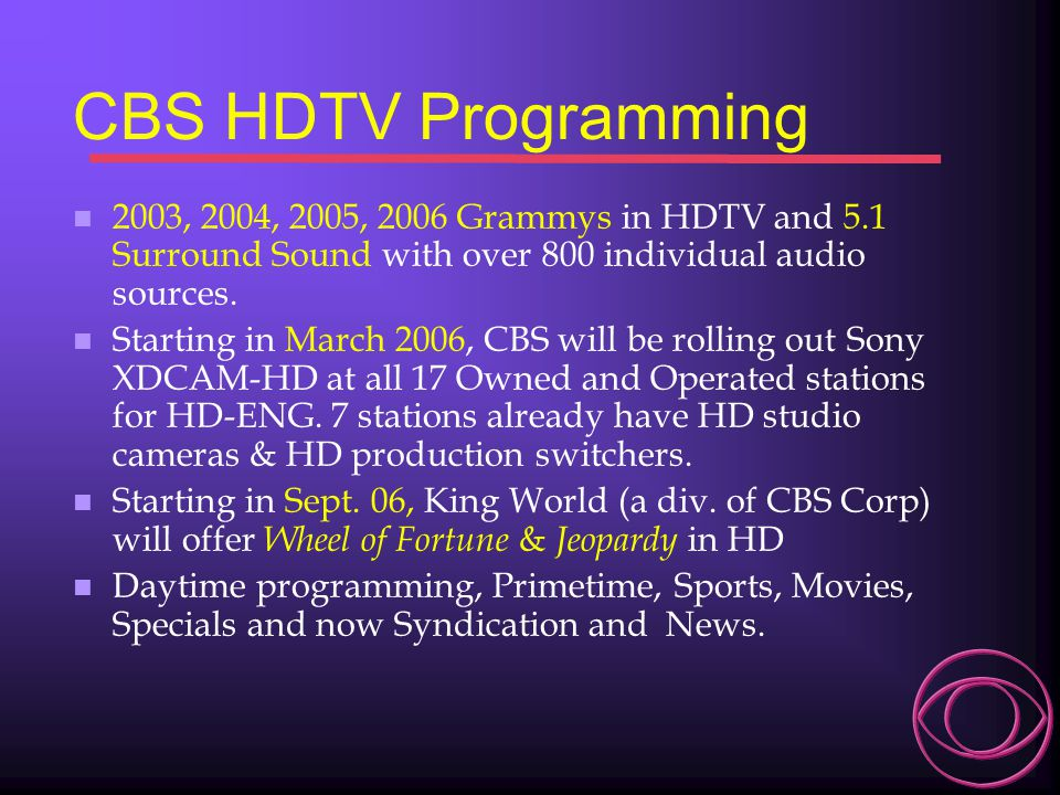 CBS HDTV Programming 2003, 2004, 2005, 2006 Grammys in HDTV and 5.1 Surround Sound with over 800 individual audio sources.