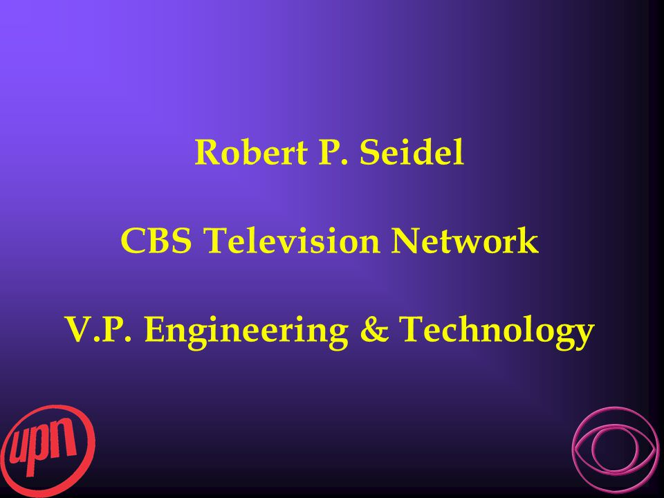 CBS Television Network V.P. Engineering & Technology