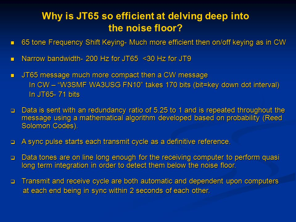 Why is JT65 so efficient at delving deep into the noise floor