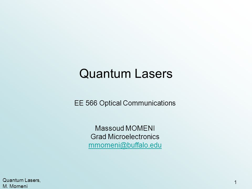 Quantum Lasers EE 566 Optical Communications Massoud MOMENI