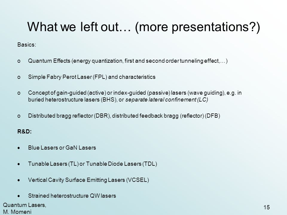What we left out… (more presentations )