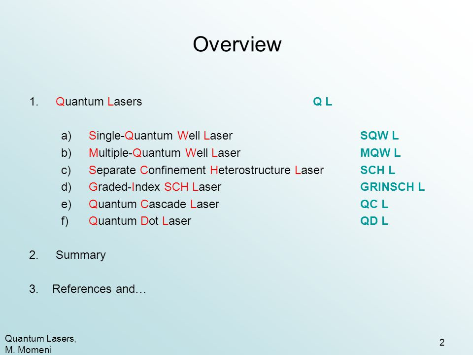 Overview Quantum Lasers Q L Single-Quantum Well Laser SQW L