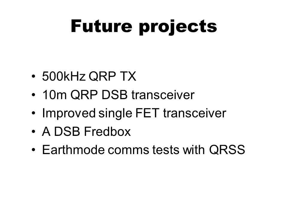 Future projects 500kHz QRP TX 10m QRP DSB transceiver