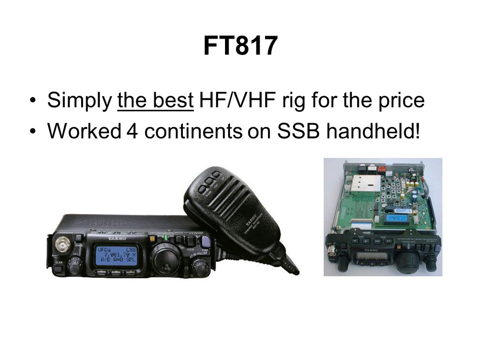 FT817 Simply the best HF/VHF rig for the price