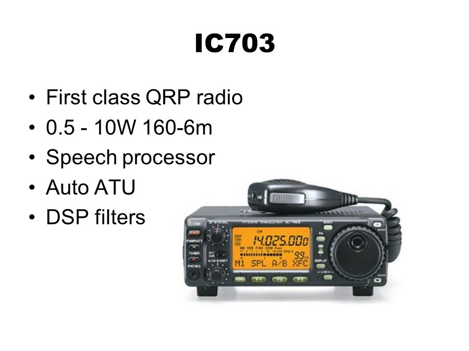 IC703 First class QRP radio 0.5 - 10W 160-6m Speech processor Auto ATU