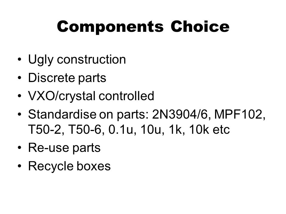Components Choice Ugly construction Discrete parts