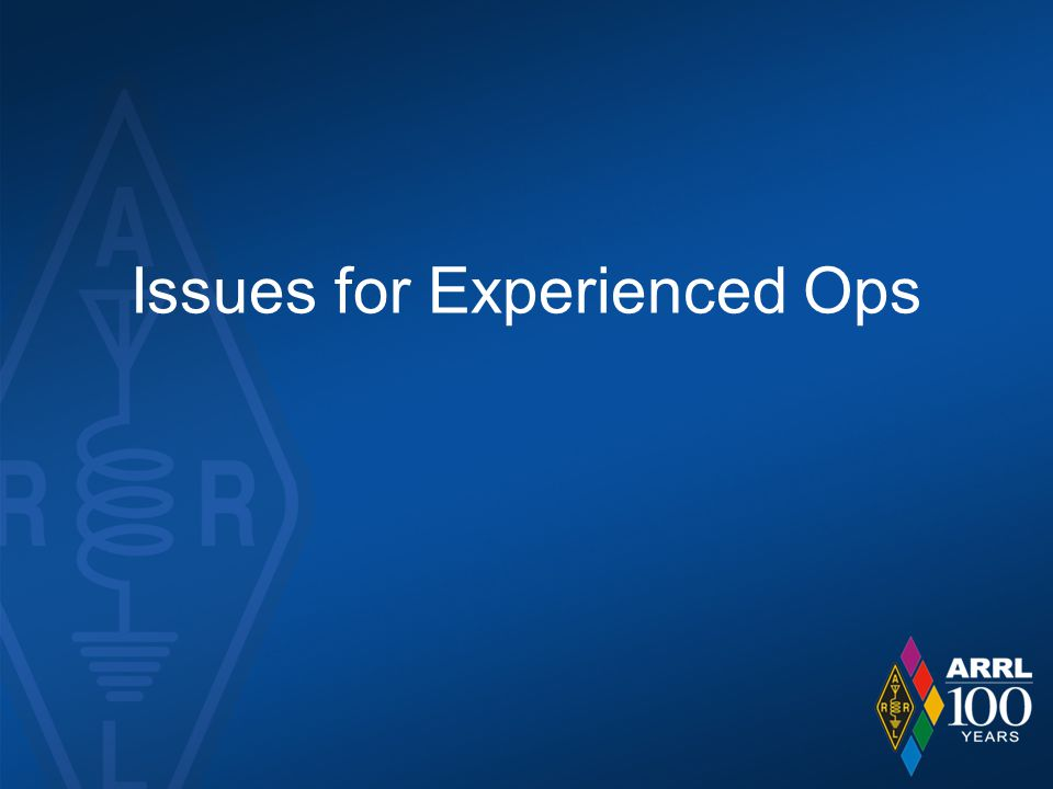 Issues for Experienced Ops