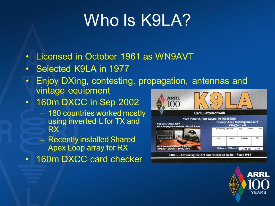 Who Is K9LA Licensed in October 1961 as WN9AVT Selected K9LA in 1977