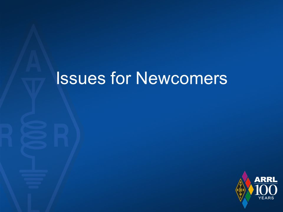 Issues for Newcomers