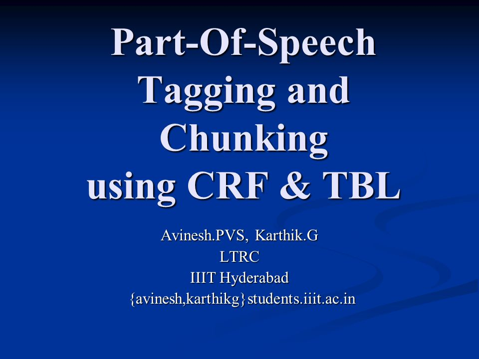 Part-Of-Speech Tagging and Chunking using CRF & TBL
