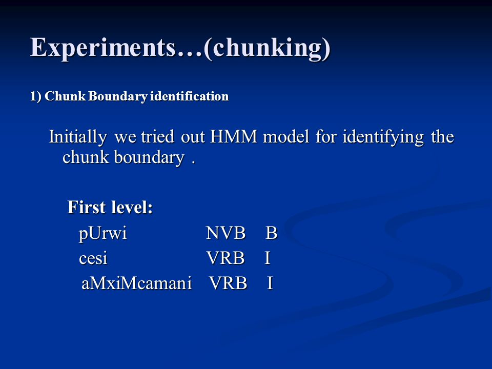 Experiments…(chunking)