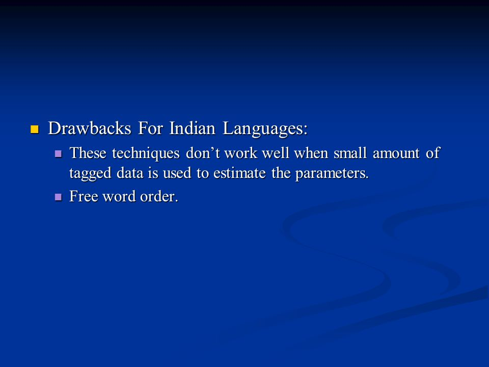 Drawbacks For Indian Languages: