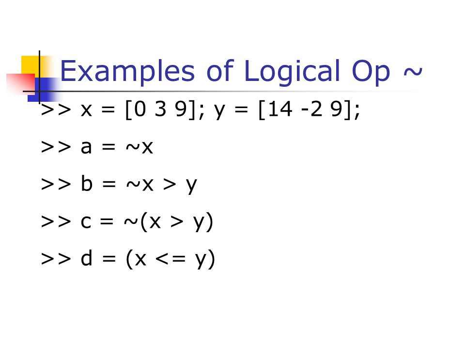 Examples of Logical Op ~