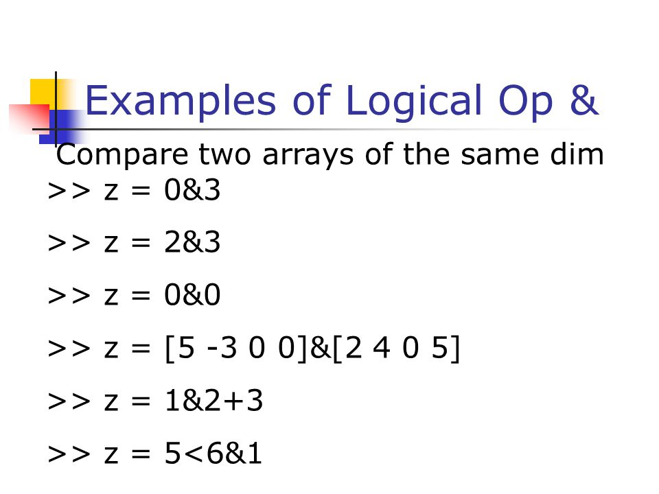 Examples of Logical Op &