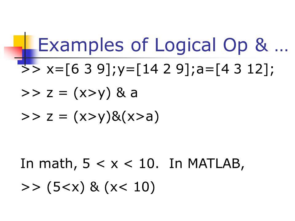 Examples of Logical Op & …