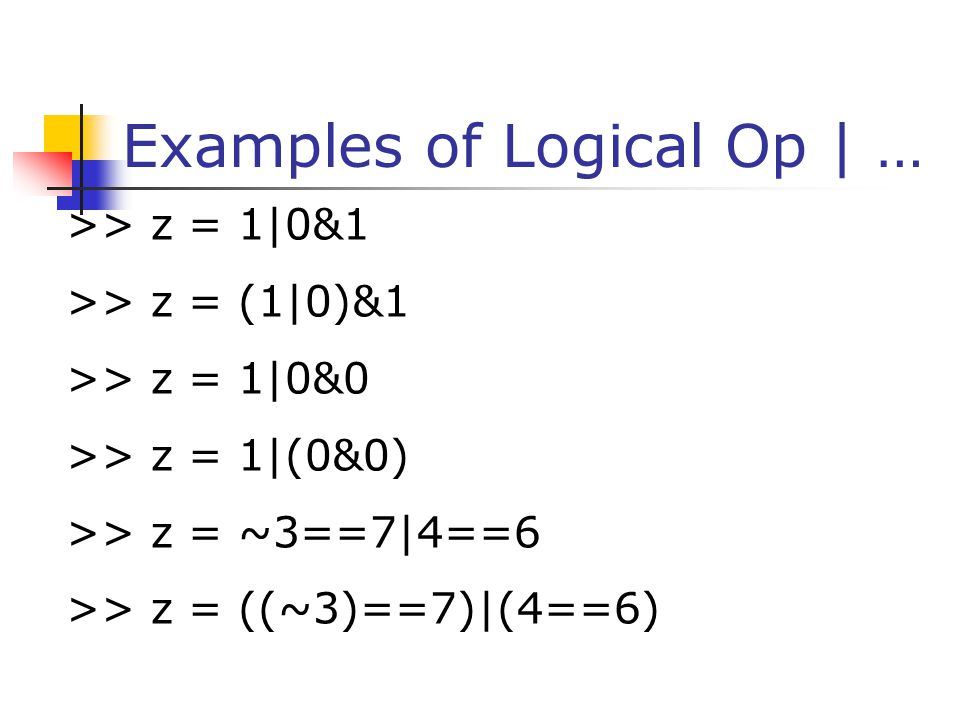 Examples of Logical Op | …
