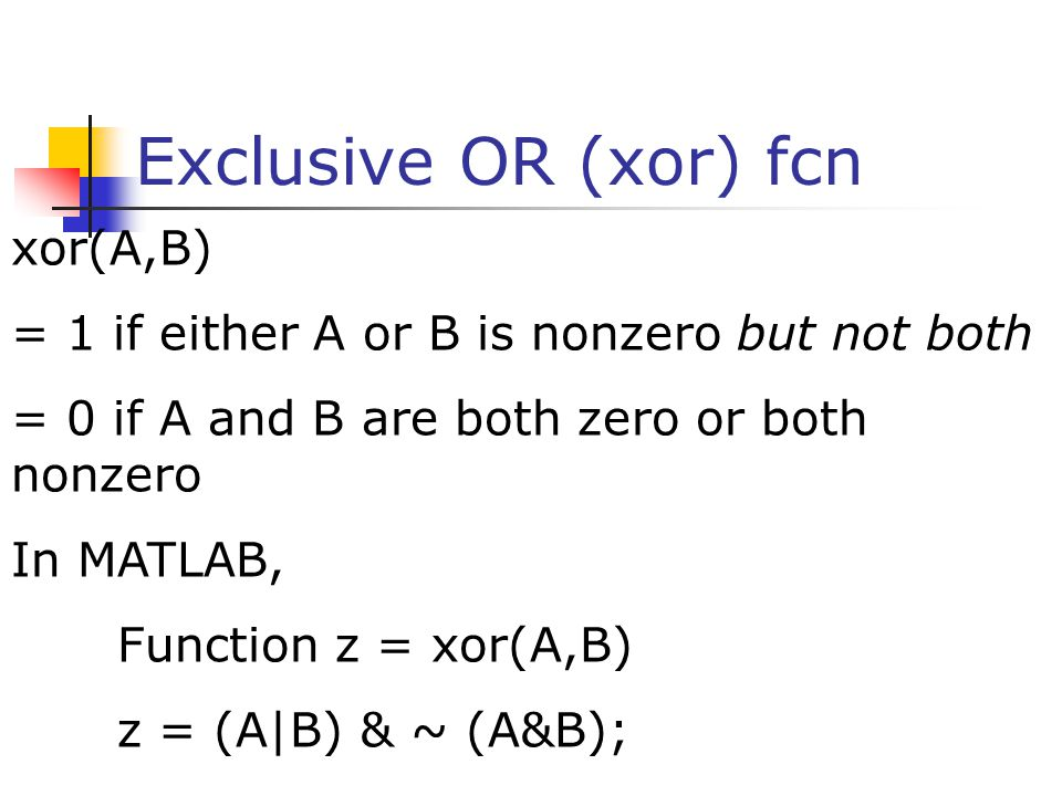 Exclusive OR (xor) fcn xor(A,B)