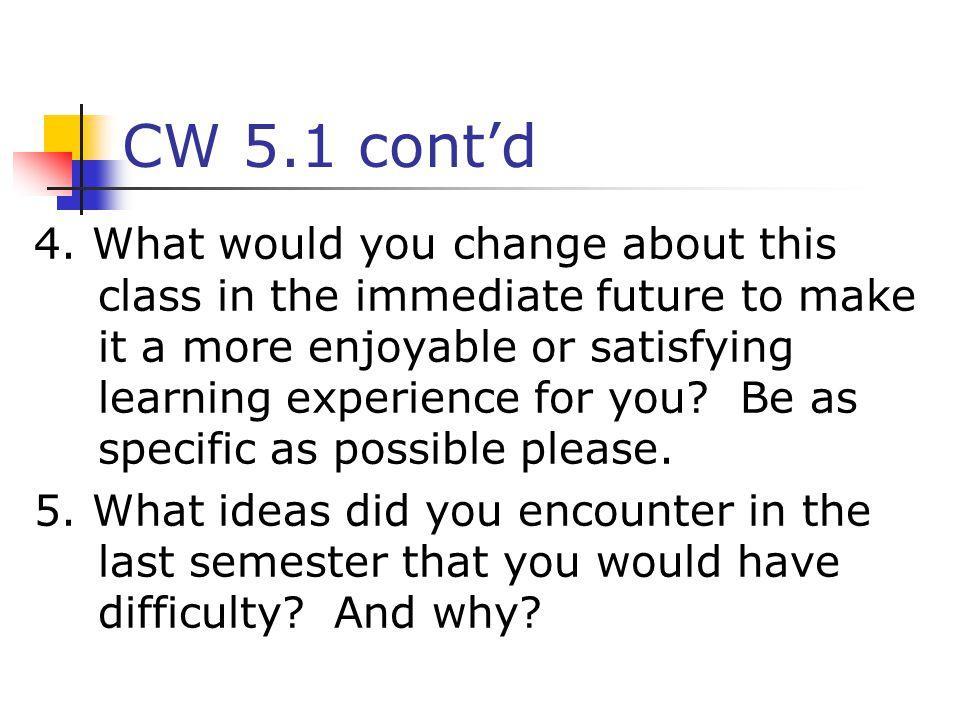 CW 5.1 cont'd