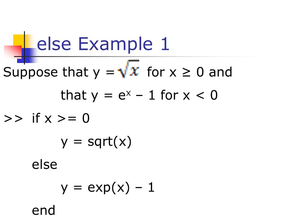 else Example 1 Suppose that y = for x ≥ 0 and