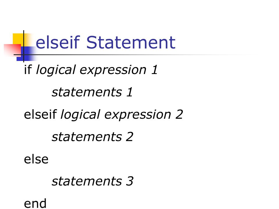 elseif Statement if logical expression 1 statements 1