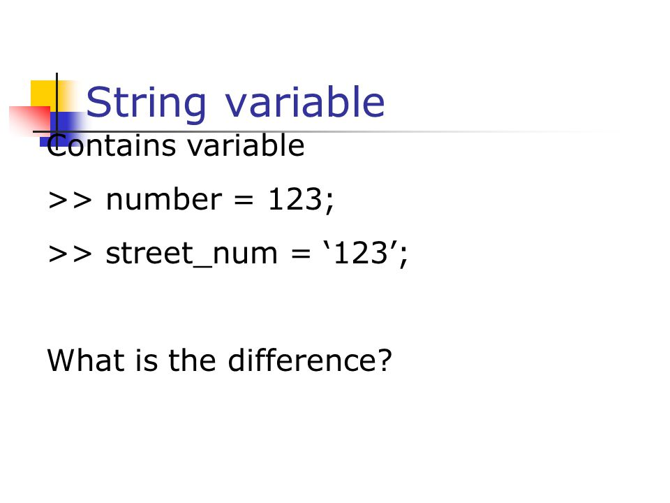 String variable Contains variable >> number = 123;