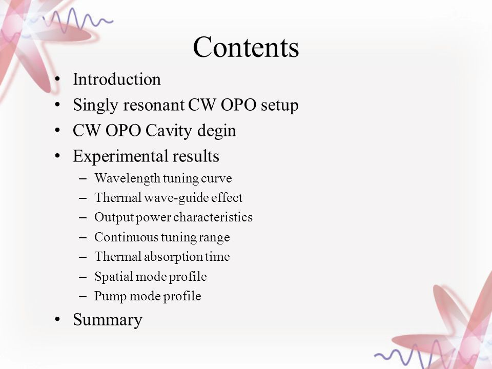 Contents Introduction Singly resonant CW OPO setup CW OPO Cavity degin