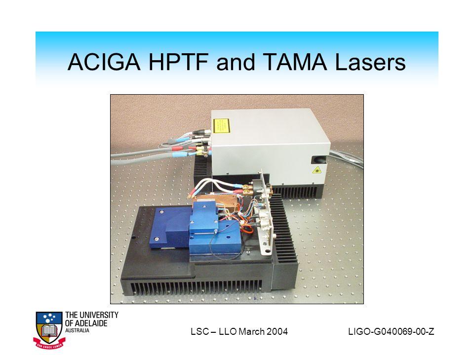 ACIGA HPTF and TAMA Lasers