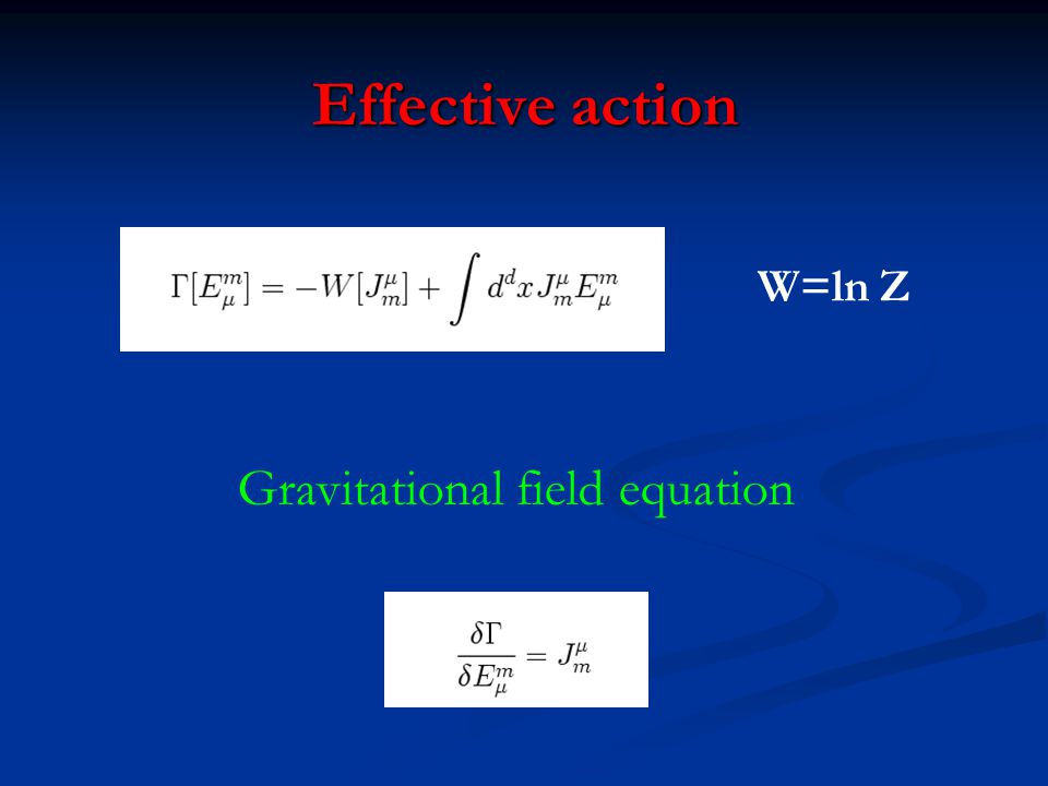 Effective action W=ln Z Gravitational field equation