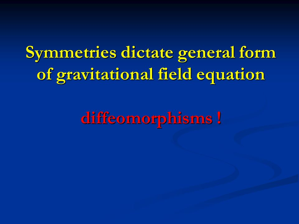 Symmetries dictate general form of gravitational field equation diffeomorphisms !