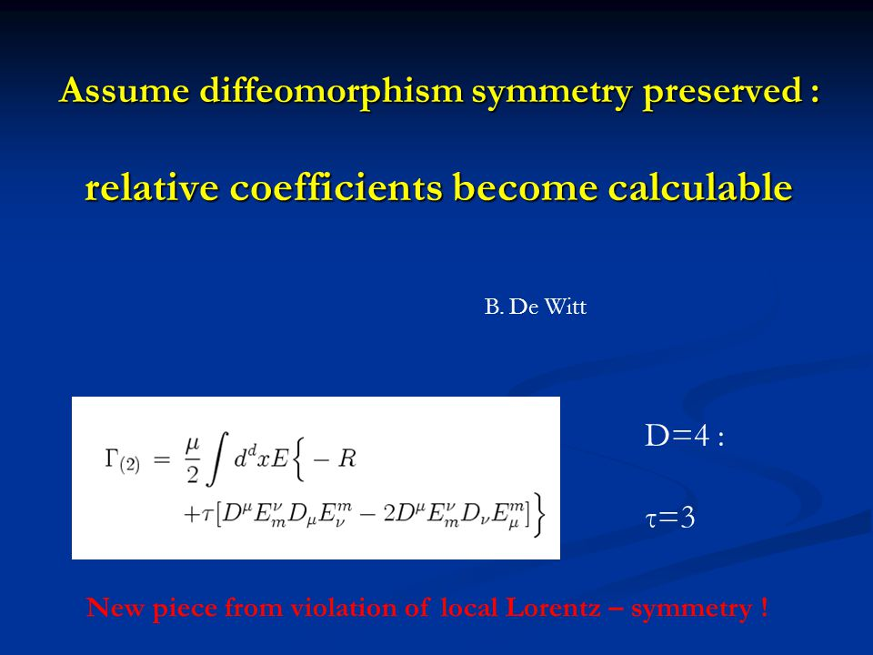 Assume diffeomorphism symmetry preserved : relative coefficients become calculable