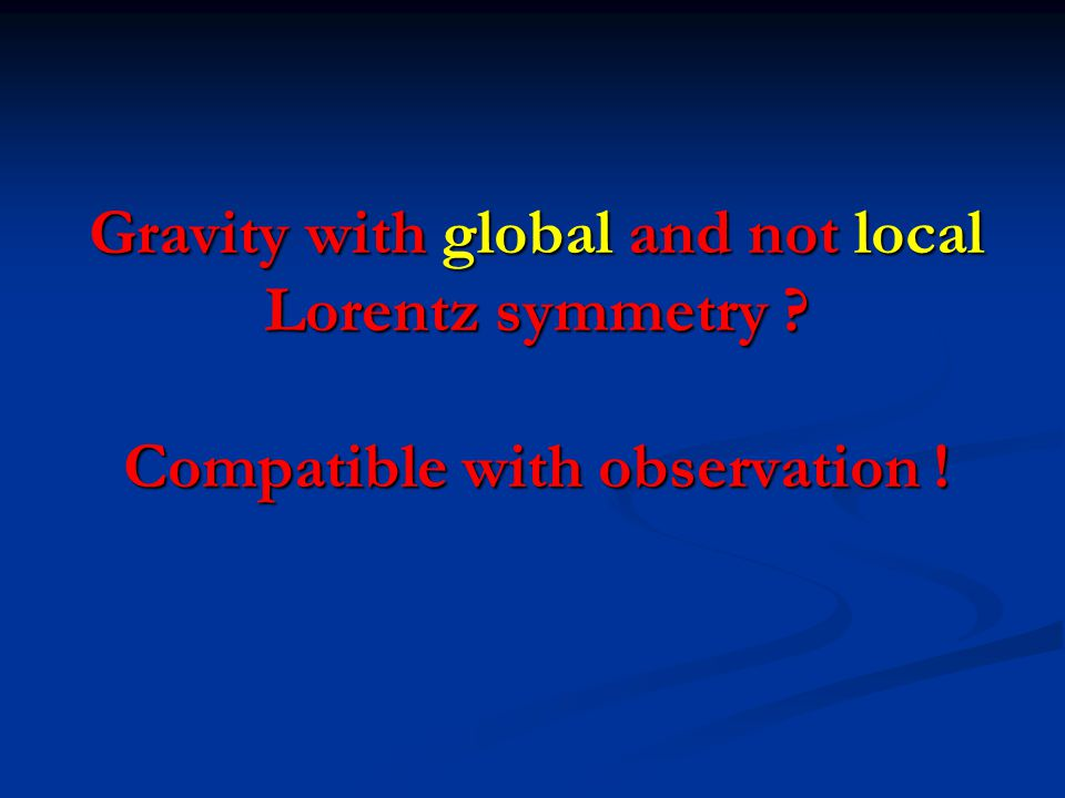 Gravity with global and not local Lorentz symmetry