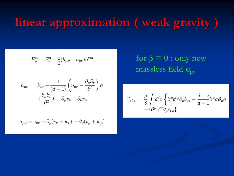 linear approximation ( weak gravity )