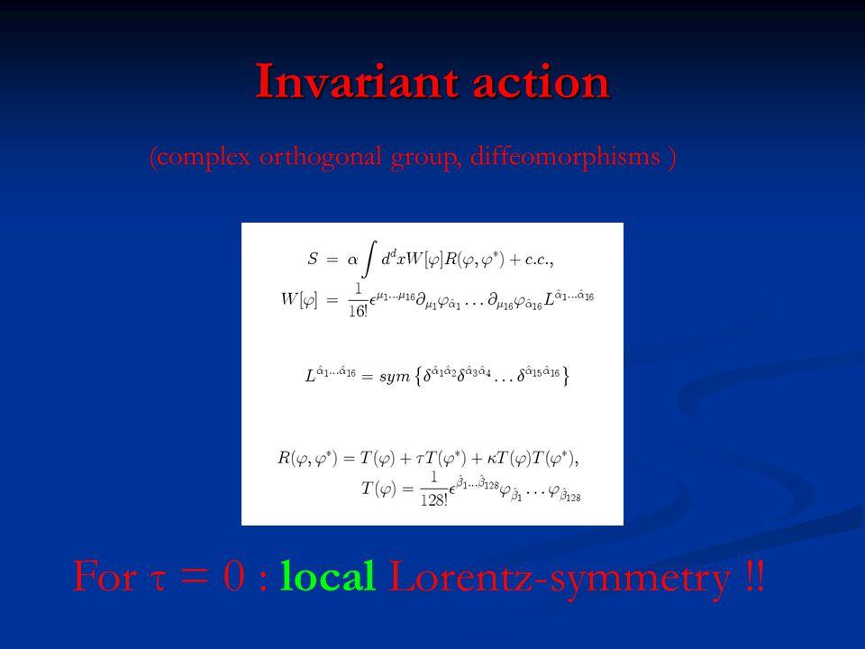 Invariant action For τ = 0 : local Lorentz-symmetry !!