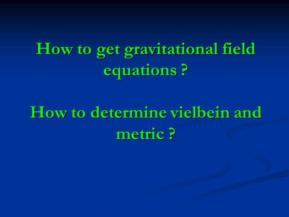 How to get gravitational field equations