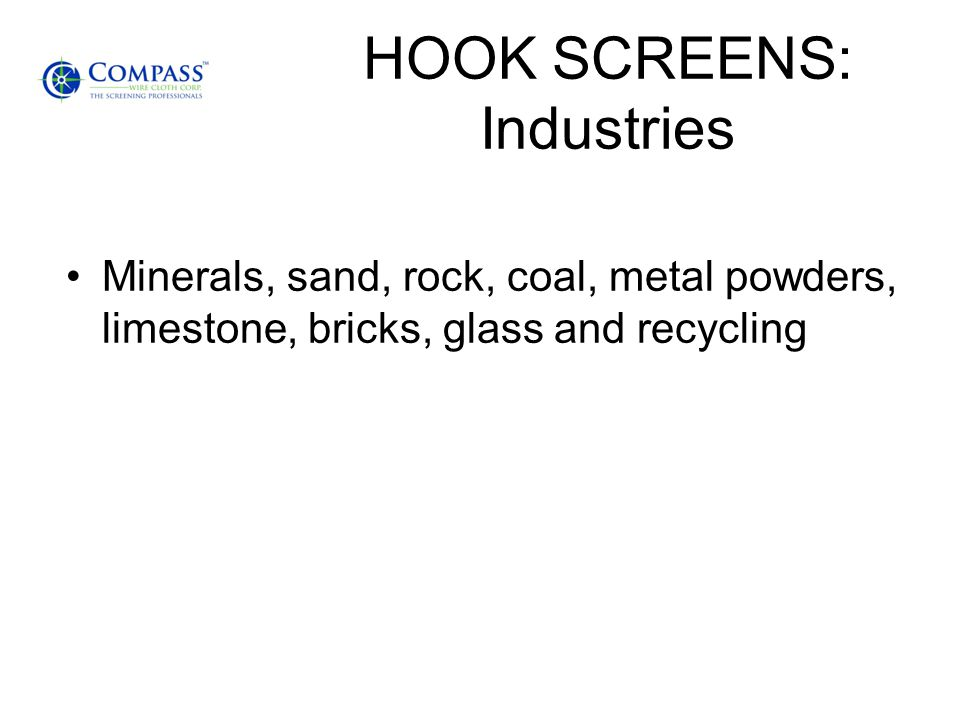 HOOK SCREENS: Industries