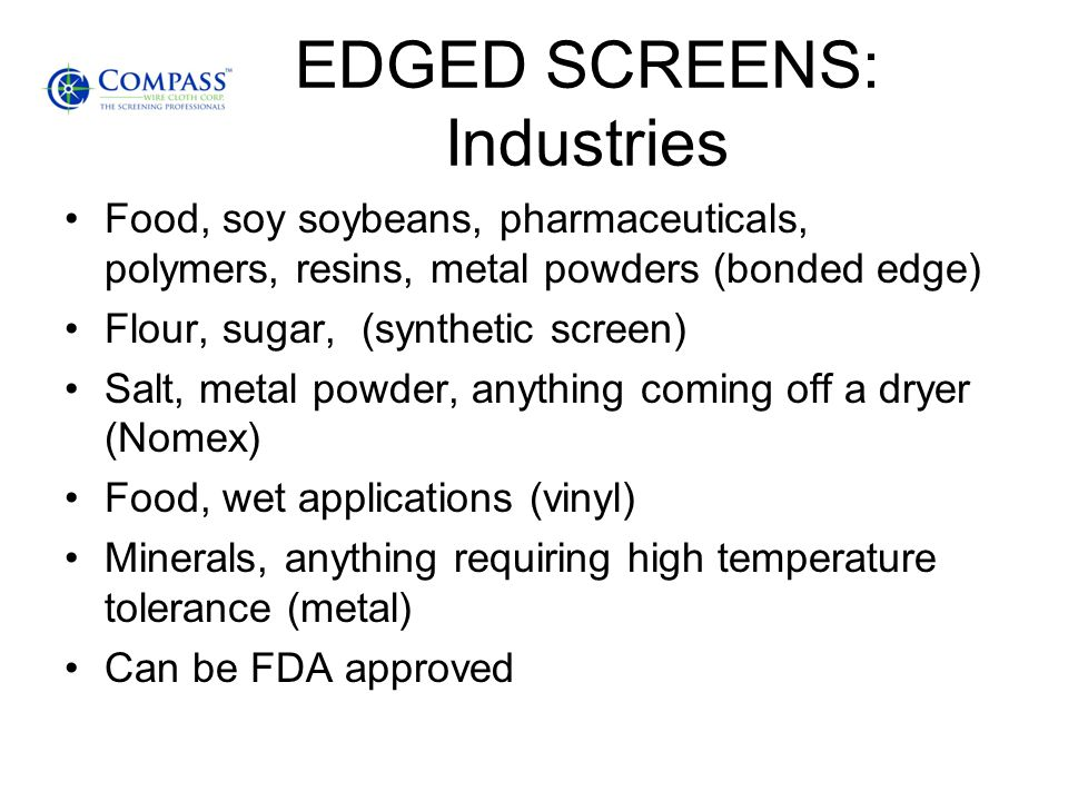 EDGED SCREENS: Industries