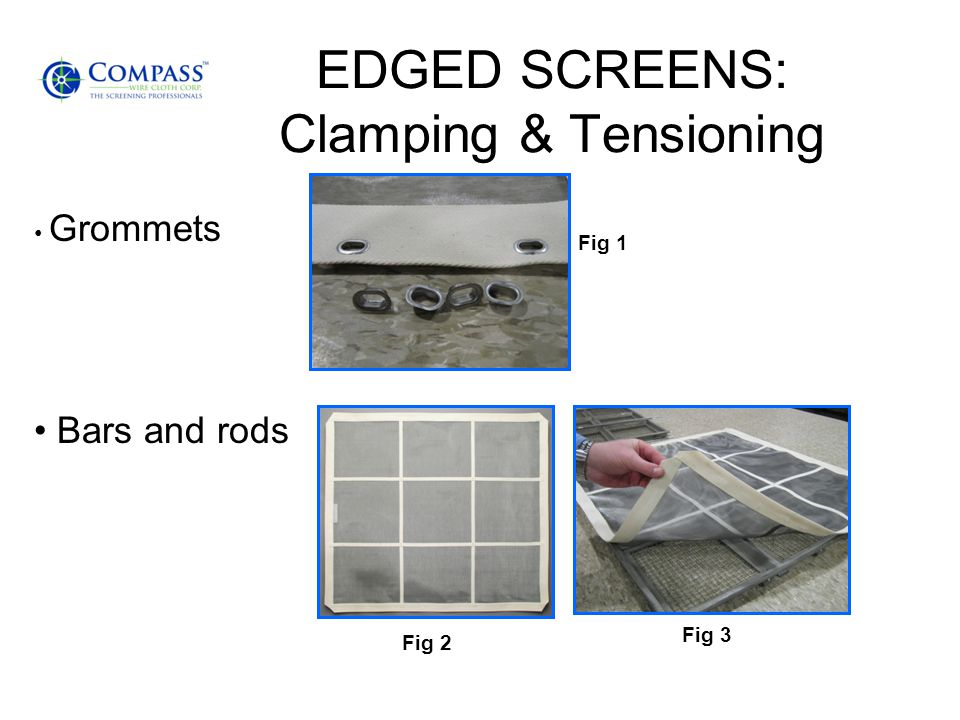 EDGED SCREENS: Clamping & Tensioning