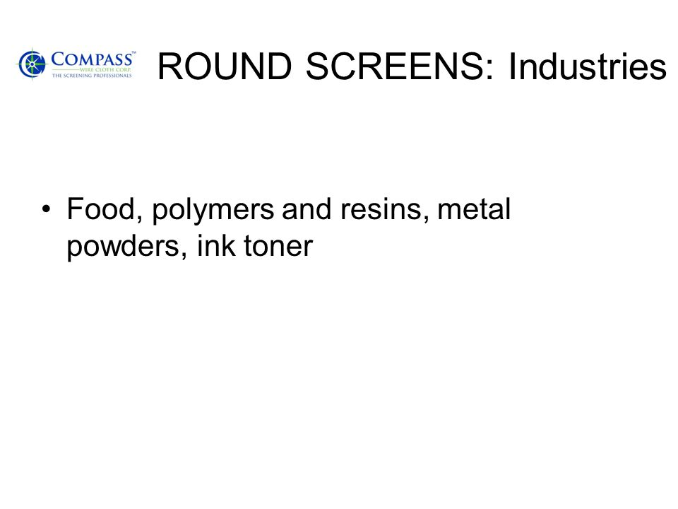ROUND SCREENS: Industries
