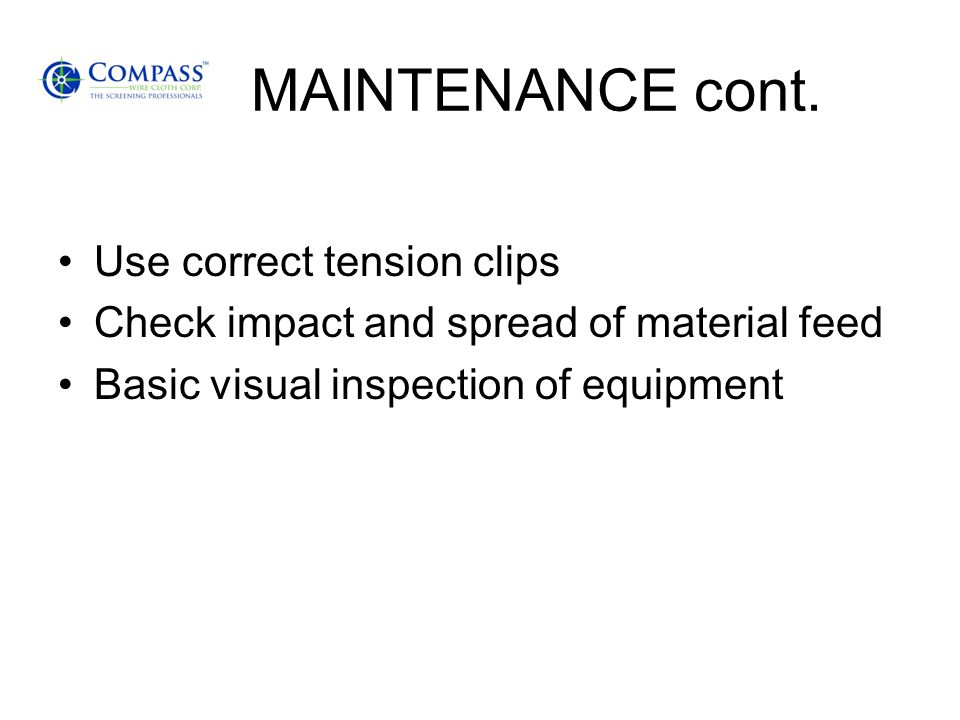 MAINTENANCE cont. Use correct tension clips